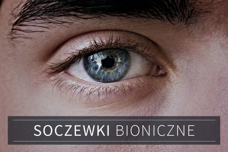 soczewki bioniczne